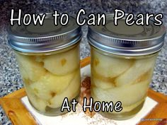 canning pears at home tutorial - I'll be doing this for the next few days!