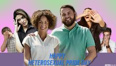 Heterosexual Pride Day is a thing and here's why we should be utterly ashamed Pride Day, History Books, That Look, Lifestyle, Historia