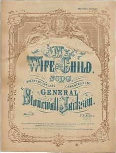 Sheet Music - My Wife and Child by the Late Stonewall Jackson Vintage Graphic, Vintage Typography, Vintage Type, Vintage Prints, Vintage Designs, Vintage Art, Music Covers, Book Covers, Stonewall Jackson