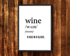 Wine Definition Print Hug In A Glass Definition Print Printable Quotes, Printable Wall Art, Wine Wall Art, Wine Poster, Wine Gift Baskets, Wine Decor, Wine Quotes, Drama