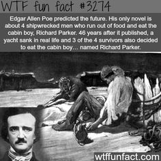 Edgar Allen Poe predicted the future - WTF fun facts what's weird this name was the tiger's from the movie Life of Pi Creepy Facts, Funny Facts, Random Facts, Strange Facts, Creepy Stuff, Creepy Dude, Creepy Things, Strange Things, Life Of Pi