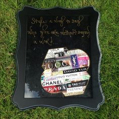 """""""Style..."""" Montage Frame Hand crafted picture frame using magazine clippings, paint, and a lot of creativity...""""Style: a way to say who you are without saying a word"""" Ashb Marie Other"""