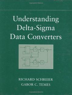 Understanding delta-sigma data converters / Richard Schreier, Gabor C. Teme