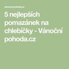 5 nejlepších pomazánek na chlebíčky - Vánoční pohoda.cz