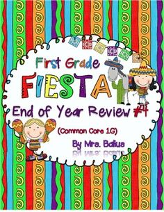 From Mrs Balius's First Grade: Welcome to First Grade Fiesta: End of Year Review #4 (Common Core 1..G). This is the fourth of four end-of-year reviews that cover every first grade Common Core Math Standard. This resource reviews all of the standards under the GEOMETRY strand of the first grade math standards.