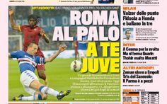 RASSEGNA STAMPA, ROMA PARI CON LA SAMP. JUVENTUS ORA TOCCA A TE #juventus #roma #twitter #seriea #calcio