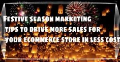 Ads2020-  Festive Season Marketing Tips for Driving Sales from e-Commerce Stores #advertising