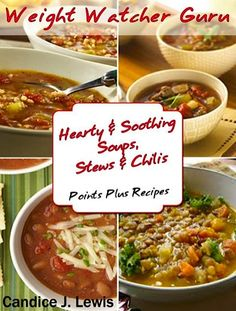 FREE e-Cookbook: Weight Watcher Guru Soups, Stews and Chilis {Points Plus Recipes}