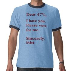 703436ad6 Vote for Barack Obama Mitt Romney Hates You 47% T Shirts Teacher Wear, Love