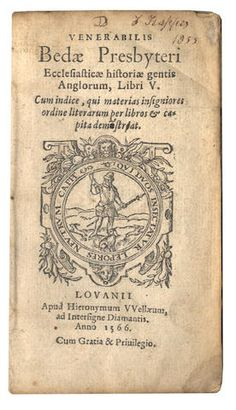 BEDE, The Venerable Ecclesiasticae historiae gentis Anglorum, Libri V, 1556; and others (11)