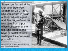 Katherine Stinson later became the first authorized pilot, male or female, to fly U.S. airmail between Chicago and New York in May of 1918.