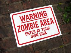 Zombie Sign 12x9 Inch Warning Zombie Area Enter by AuthenticSigns, $14.00