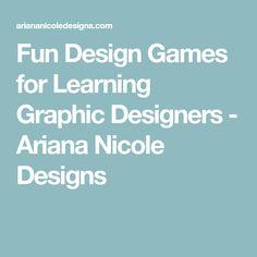 Fun Design Games for Learning Graphic Designers - Ariana Nicole Designs