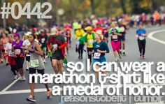 #0442 | so i can wear a marathon t-shirt like a medal of honor
