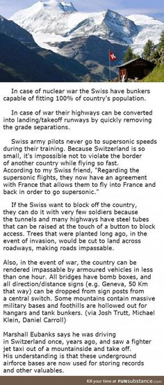Fun facts about Switzerland preparation for war. They may be neutral, but if sh!t ever gets real, they're ready. As it should be