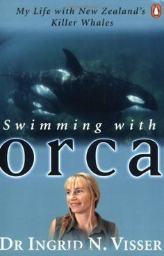 Swimming with Orca: My Life with New Zealand's Killer Whales by Ingrid Visser, http://www.amazon.com/dp/014301983X/ref=cm_sw_r_pi_dp_.u-vqb1RTBB8D