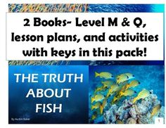 """NO PREP GUIDED READING BOOK(S), LESSON PLANS, & ACTIVITIES PACK!   The book is titled """"The Truth About Fish.""""   There are two versions of this book included: Level M & Level Q (Estimated)  The book is loaded with text features & high definition photographs.  There are three days (or more) of lesson plans included  Activities that include main idea/ supporting detail practice, vocabulary, text feature spotting, and discussion questions.  All activities come with keys!"""