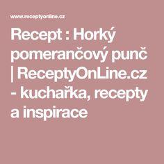 Recept : Horký pomerančový punč   ReceptyOnLine.cz - kuchařka, recepty a inspirace