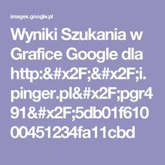 Wyniki Szukania w Grafice Google dla http://i.pinger.pl/pgr491/5db01f61000451234fa11cbd