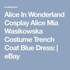 Alice In Wonderland Cosplay Alice Mia Wasikowska Costume Trench Coat Blue Dress: | eBay