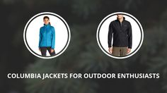 8 Columbia Jackets for Outdoor Enthusiasts, Men and Women