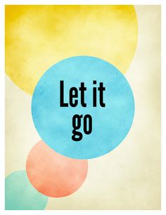 Inspirational Quote Poster - Let it Go via Etsy.
