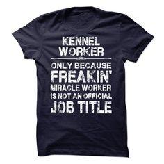 Kennel Worker T Shirt, Hoodie, Sweatshirt