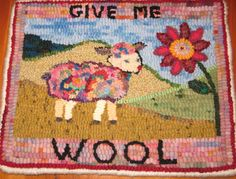 Give me WOOL by hooked Kathy Osborn