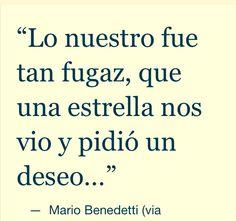 Tan fugaz..Mario Benedetti
