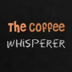 The Coffee Whisperer / Coffee Shop Stuff - - Coffee Ideas Coffee Heart, Coffee Talk, Coffee Is Life, I Love Coffee, Coffee Break, Morning Coffee, Coffee Shop, Coffee Lovers, Coffee Girl