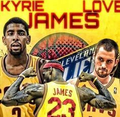 Kyrie Irving,  Lebron James and Kevin Love