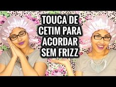 FAÇA TUA PRÓPRIA TOUCA DE CETIM PARA DORMIR E COMBATER O FRIZZ - YouTube