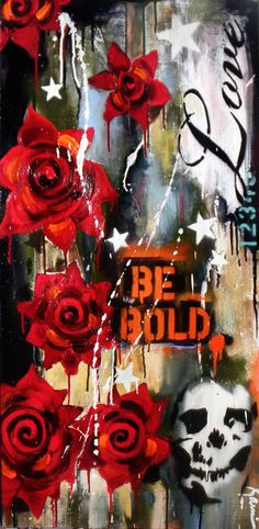 'Be Bold.'