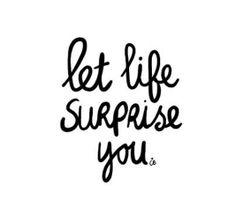 Deja que la vida te sorprenda. #words #palabras #frases #positivismo