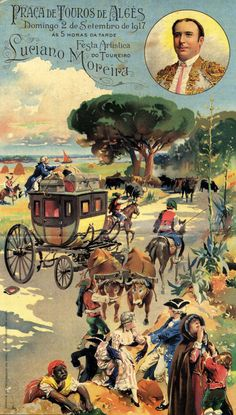 Praça de Toiros de Algés, 1917 History Of Portugal, Circus Poster, Beyond Beauty, Old Advertisements, Portugal Travel, Europe, Rest Of The World, Vintage Travel Posters, Concert Posters