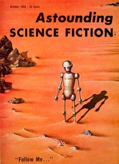 1955 Cover Astounding Science Fiction Art Ed Emshwiller Follow Me Robot Desert #vintage #sciencefiction