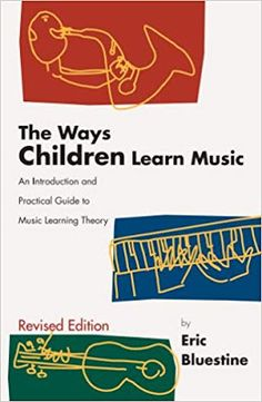 "The Ways Children Learn Music is a book for music teachers written by Eric Bluestine. As the subtitle indicates, the book is intended to serve as ""An introduction and practical guide to Music… Education Today, Music Education, Music Teachers, Violin Lessons, Learning Theory, Thing 1, Piano Teaching, Elementary Music, Lessons For Kids"