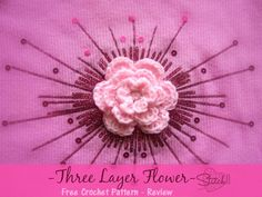 Three Layer Flower – Free Crochet Pattern Review