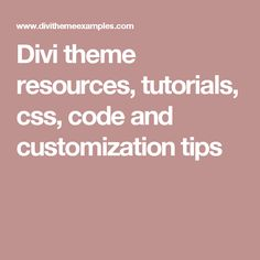 Divi theme resources, tutorials, css, code and customization tips