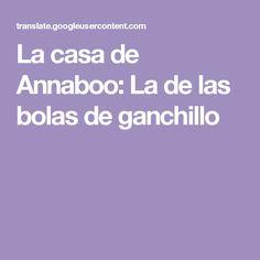 La casa de Annaboo: La de las bolas de ganchillo