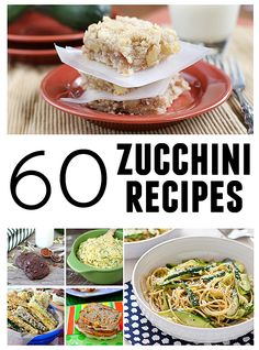60 Zucchini Recipes