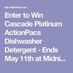 Enter to Win Cascade Platinum ActionPacs Dishwasher Detergent - Ends May 11th at Midnight