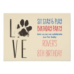 Sit Stay & Play Doggy Birthday with Paw Print Card - birthday cards invitations party diy personalize customize celebration Puppy Birthday Parties, Dog Birthday, Birthday Ideas, Birthday Party Invitations, Birthday Cards, Birthday Gifts, Animal Birthday, Diy Stuffed Animals, Animal Party