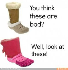 Crocs... All kinds of ugly for all kinds of weather