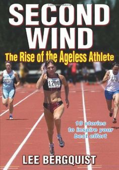Second Wind: The Rise of the Ageless Athlete by Lee Bergquist. $10.60. Publisher: Human Kinetics; 1 edition (May 15, 2009). 216 pages. Author: Lee Bergquist