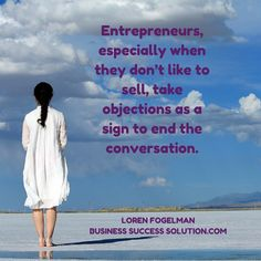 Entrepreneurs, especially when they don't like to sell, take objections as a sign to end the conversation. But what if it meant something else and you didn't realize that? #smallbusiness https://businesssuccesssolution.com/common-sales-mistakes-costly/