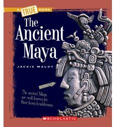A True Book™—Ancient Civilizations: The Ancient Maya