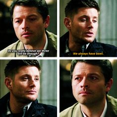 """(gif set) I kid you not I said""""You always have been"""" two seconds before Dean said """"We always have been."""" Just another thing that proves that Dean and I are the same person. 9x22 """"Stairway to Heaven"""""""