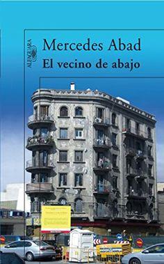 El vecino de abajo / Mercedes Abad http://fama.us.es/record=b2659405~S5*spi