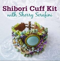 Don't miss out on this #Shibori Cuff Kit by expert beader Sherry Serafini! #beading